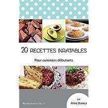 20 recettes inratables: Pour cuisiniers débutants (Recettes en folie t. 1) (French Edition)