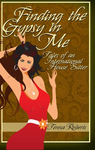 Finding the Gypsy in Me - Tales of an International House Sitter