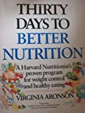 Thirty Days to Better Nutrition, Aronson, Virginia, 0139187316