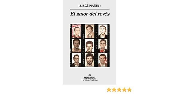 El amor del revés (NARRATIVAS HISPÁNICAS nº 571) (Spanish Edition) - Kindle edition by Luisgé Martín. Literature & Fiction Kindle eBooks @ Amazon.com.