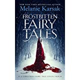 Frostbitten Fairy Tales: A Christmas Fairy Tale Collection