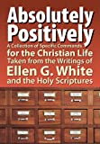 Absolutely Positively, Ellen G. White, 1479602027