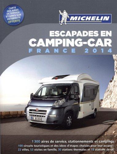 Escapades En Camping-car : France By Orain, Philippe, Collectif 2014 Paperback
