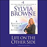 Life on the Other Side: A Psychic's Tour of the Afterlife | Sylvia Browne,Lindsey Harrison
