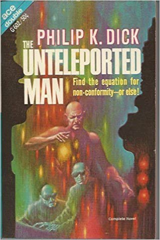 Unteleported Man 1ST Edition Mind Monsters G-602: Philip K. / Cory ...