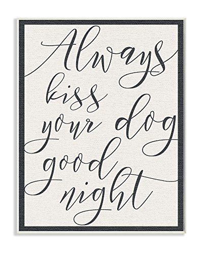 The Stupell Home Décor Collection Always Kiss Your Dog Goodnight Tan Wall Plaque Art, 10
