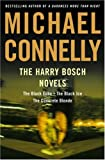 By Michael Connelly - The Harry Bosch Novels: The Black Echo, the Black Ice, the Concrete Blonde