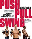 Push, Pull, Swing, Myatt Murphy and Editors of Men's Health, Editors of, 1623363977
