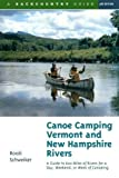 Canoe Camping Vermont and New Hampshire Rivers: A Guide to 600 Miles of Rivers for a Day, Weekend, or Week of Canoeing (Backcountry Guides) by Schweiker, Roioli (1999) Paperback