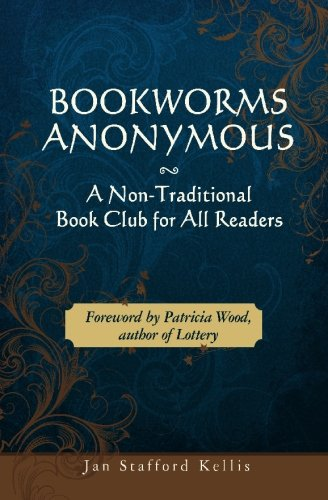 Bookworms Anonymous: A Non-Traditional Book Club for All Readers ebook