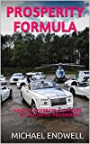 PROSPERITY FORMULA: HOW TO GENERATE LIFETIME UNLIMTED PROSPERITY: THE WINNING FORMULA: best:free:bible:verses:top:100:ny:new:york:times:on:list:in:non:fiction:books:free:sale:month:releases:2018:2017