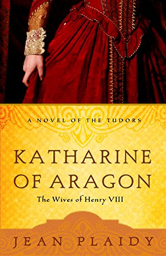 Katharine of Aragon: The Story of a Spanish Princess and an English Queen (A Novel of the Tudors Book 2) -