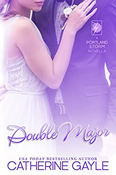 Double Major (Portland Storm Book 6) by [Gayle, Catherine]