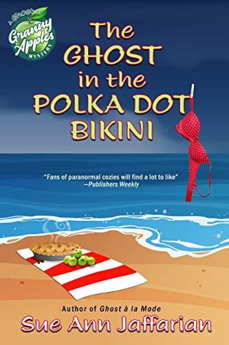 - The Ghost In The Polka Dot Bikini (Ghost of Granny Apples Mystery Book 2)