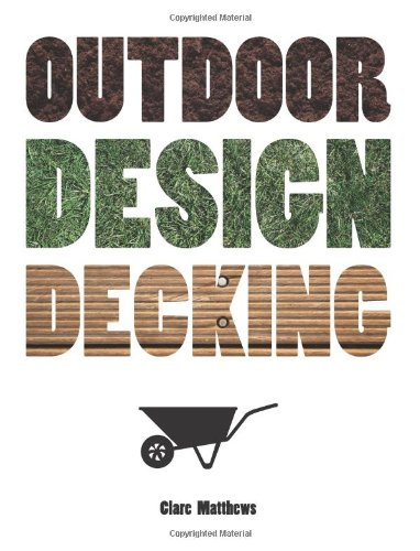 Outdoor Design: Decking (The Outdoor Design series)