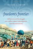 Freedom's Frontier, Stacey L. Smith, 1469607689