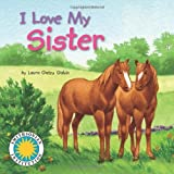 I Love My Sister - a Smithsonian I Love My Book