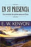 En Su Presencia (In His Presence): A Revelation of Who We Are in Christ (Spanish Edition)