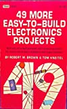 Forty-Nine More Easy-to-Build Electronic Projects, Robert M. Brown and Tom Kneitel, 0830613471