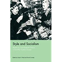 Style and Socialism: Modernity and Material Culture in Post-War Eastern Europe