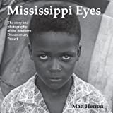 img - for Mississippi Eyes: The Story and Photography of the Southern Documentary Project book / textbook / text book
