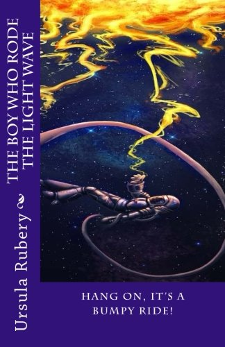 The Boy Who Rode the Light Wave: The Witch Romancer Series (Volume 2)