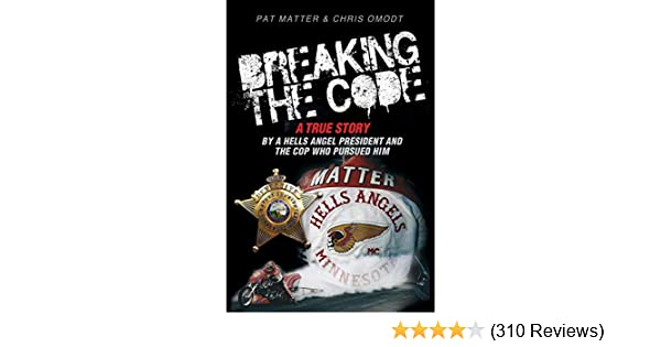 Breaking the Code: A True Story by a Hells Angel President