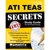 ATI TEAS Secrets Study Guide: TEAS 6 Complete Study Manual, Full-Length Practice Tests, Review Video Tutorials...