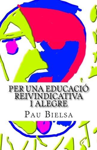 Per una educació Reivindicativa i Alegre: setembre 2016 (Catalan Edition)