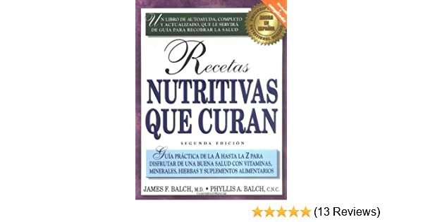 Recetas nutritivas que curan by Phyllis A. Balch (2000-05-31): Amazon.com: Books