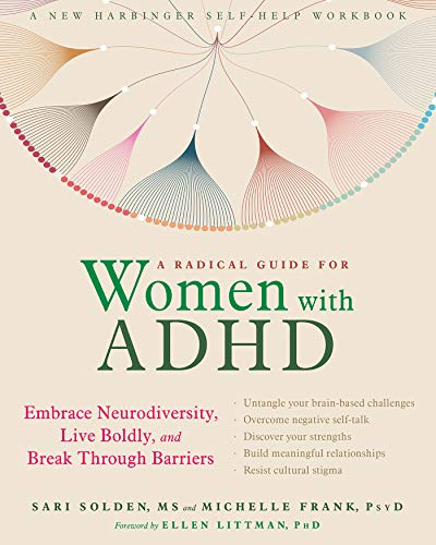 - A Radical Guide for Women with ADHD: Embrace Neurodiversity, Live Boldly, and Break Through Barriers