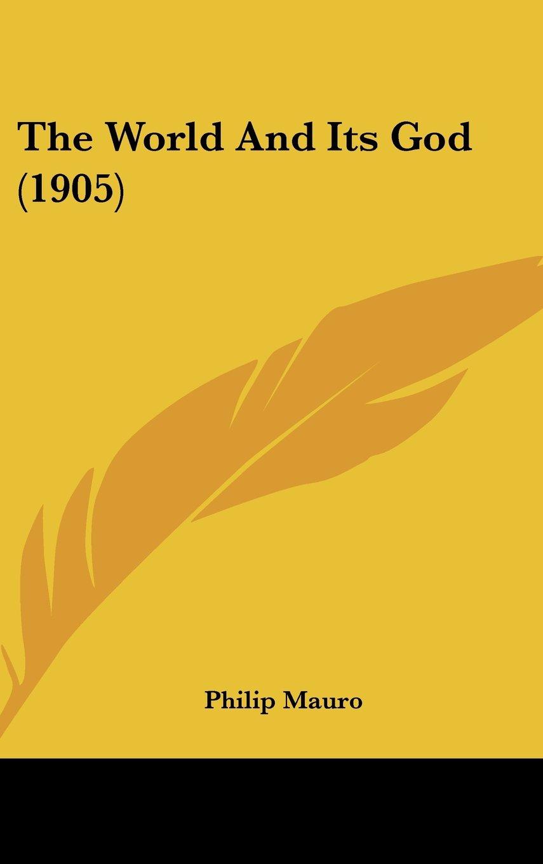 Read Online The World And Its God (1905) pdf epub
