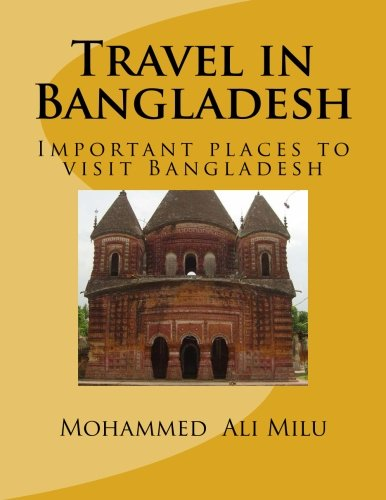 Travel in Bangladesh: Important places to visit Bangladesh
