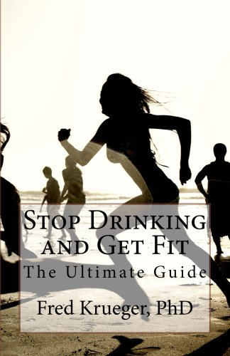 Stop Drinking and Get Fit: The Ultimate Guide