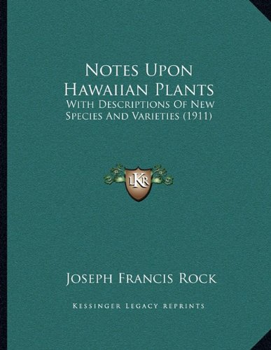 Download Notes Upon Hawaiian Plants: With Descriptions Of New Species And Varieties (1911) pdf epub