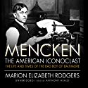 Mencken: the American Iconoclast: The Life and Times of the Bad Boy of Baltimore Audiobook by Marion Elizabeth Rodgers Narrated by Patrick Cullen