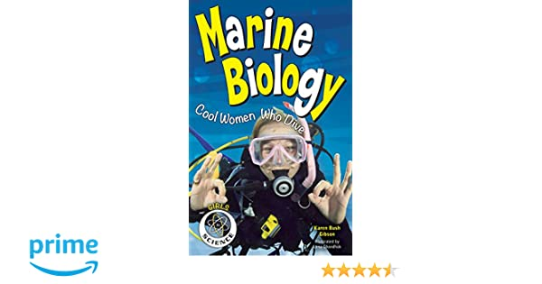 Marine Biology Cool Women Who Dive Girls In Science Karen Bush Gibson Lena Chandhok 9781619304352 Amazon Books