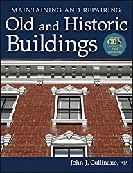 Maintaining and Repairing Old and Historic Buildings by John J. Cullinane (2012-11-06)