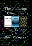 """This trilogy combines the first three books from The Fullerton Chronicles: """"The Room"""", """"Origins"""", and """"Connections"""".  Collected here in a Limited Edition.Synopsis….Book One - The Room : David and Max meet during the worst snowstorm in recent history ..."""