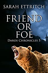 Friend or Foe (Daros Chronicles Book 5)