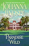 Front cover for the book Paradise Wild by Johanna Lindsey