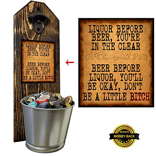 """""""Liquor Before Beer"""" Bottle Opener and Cap Catcher, Wall Mounted - Handcrafted by a Vet - 100% Solid Pine 3/4"""" Thick, Rustic Cast Iron Opener & Galvanized Bucket - To Empty, Twist the Bucket"""