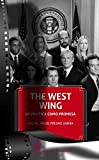 img - for The West Wing La Pol tica Como Promesa book / textbook / text book