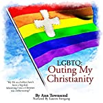 LGBTQ: Outing My Christianity   Ann Townsend