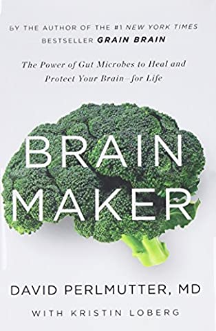 Brain Maker: The Power of Gut Microbes to Heal and Protect Your Brain–for Life (Video Game Maker Books)