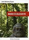Marx écologiste par John Bellamy Foster