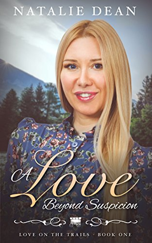 A Love Beyond Suspicion: Wagon Train Romance (Love on the Trails Book 1)