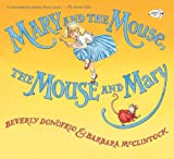 Mary and the Mouse, the Mouse and Mary, Beverly Donofrio, 0385388721