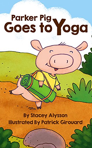 Amazon.com: Parker Pig Goes to Yoga eBook: Stacey Alysson ...