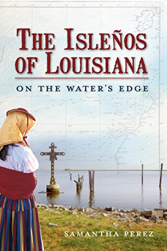 The Isleños of Louisiana: On the Water's Edge (American Heritage) - Photograph Perez